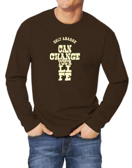 Only Abarne Can Change Your Life Long-sleeve T-Shirt