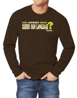Does Anybody Know Quebec Sign Language? Please... Long-sleeve T-Shirt