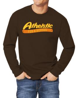 Atheistic For A Reason Long-sleeve T-Shirt