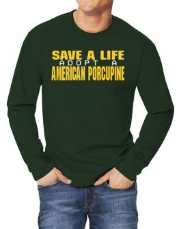 Save A Life, Adopt An American Porcupine Long-sleeve T-Shirt