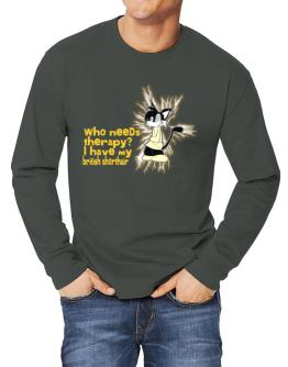 Who Needs Therapy? I Have My British Shorthair Long-sleeve T-Shirt