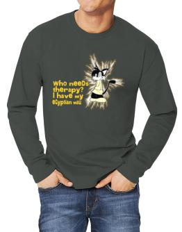 Who Needs Therapy? I Have My Egyptian Mau Long-sleeve T-Shirt