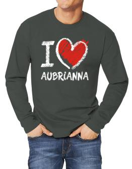 I love Aubrianna chalk style Long-sleeve T-Shirt