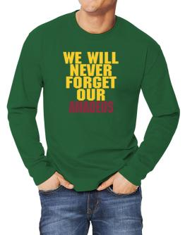 We Will Never Forget Our Amadeus Long-sleeve T-Shirt