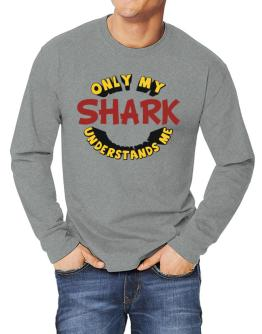 Only My Shark Understands Me Long-sleeve T-Shirt