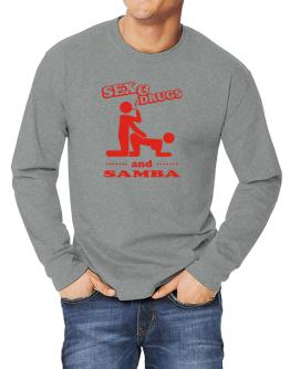 Sex & Drugs And Samba Long-sleeve T-Shirt