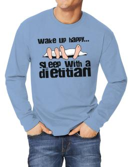 wake up happy .. sleep with a Dietitian Long-sleeve T-Shirt