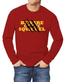 Beware Of The Squirrel Long-sleeve T-Shirt
