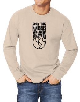 Only The Handbells Will Save The World Long-sleeve T-Shirt