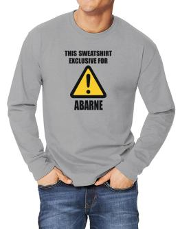 This Sweatshirt Is Exclusive For Abarne Long-sleeve T-Shirt