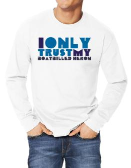 I Only Trust My Boatbilled Heron Long-sleeve T-Shirt