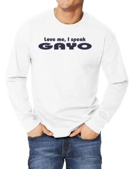Love Me, I Speak Gayo Long-sleeve T-Shirt