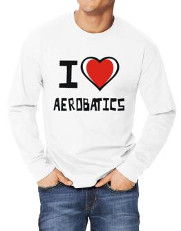 I Love Aerobatics Long-sleeve T-Shirt
