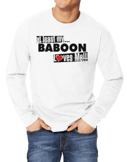 At Least My Baboon Loves Me ! Long-sleeve T-Shirt