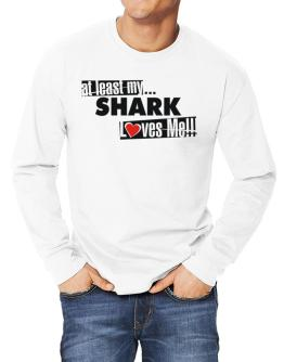 At Least My Shark Loves Me ! Long-sleeve T-Shirt