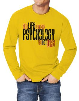 Life Without Psychology Is Not Life Long-sleeve T-Shirt