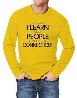The more I learn about people the more I love my Connecticut Long-sleeve T-Shirt
