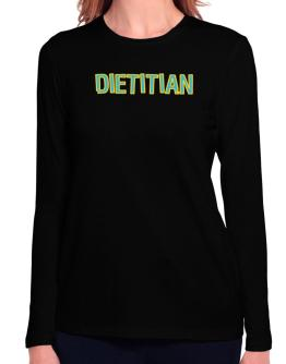 Dietitian Long Sleeve T-Shirt-Womens