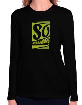 So Accommodating Long Sleeve T-Shirt-Womens