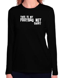 This Is My Footbag Net Shirt Long Sleeve T-Shirt-Womens