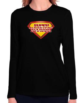 Super Parking Patrol Officer Long Sleeve T-Shirt-Womens