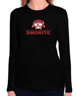 I Can Teach You The Dark Side Of Amorite Long Sleeve T-Shirt-Womens