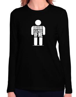 American Sign Language Is A Piece Of Me Long Sleeve T-Shirt-Womens