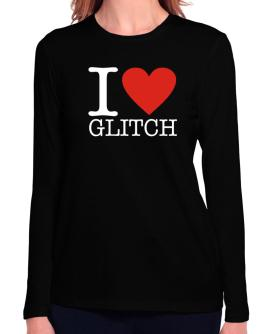 I Love Glitch Long Sleeve T-Shirt-Womens