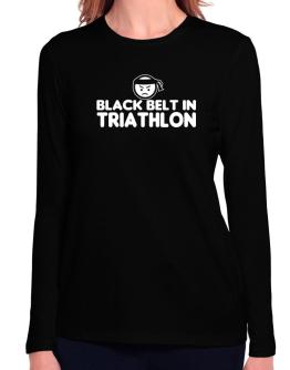 Black Belt In Triathlon Long Sleeve T-Shirt-Womens