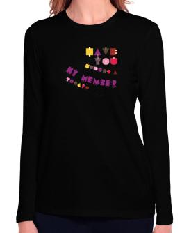 Have You Hugged A Hy Member Today? Long Sleeve T-Shirt-Womens