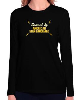 Powered By American Sign Language Long Sleeve T-Shirt-Womens