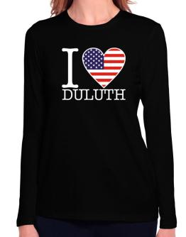 """ I love Duluth - American Flag "" Long Sleeve T-Shirt-Womens"