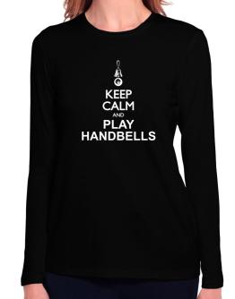 Keep calm and play Handbells - silhouette Long Sleeve T-Shirt-Womens