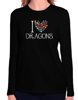 I love Dragons colorful hearts Long Sleeve T-Shirt-Womens