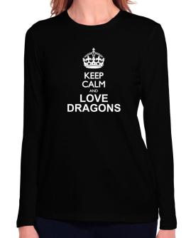 Keep calm and love Dragons Long Sleeve T-Shirt-Womens