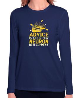 Advice Is Good For Neuron Development Long Sleeve T-Shirt-Womens