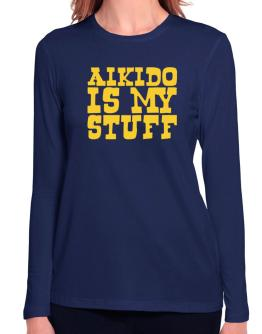 Aikido Is My Stuff Long Sleeve T-Shirt-Womens