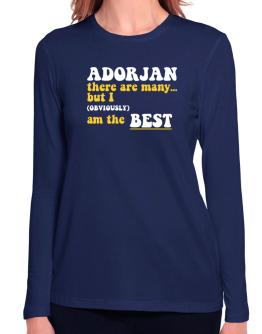 Adorjan There Are Many... But I (obviously) Am The Best Long Sleeve T-Shirt-Womens