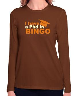 I Have A Phd In Bingo Long Sleeve T-Shirt-Womens