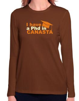 I Have A Phd In Canasta Long Sleeve T-Shirt-Womens