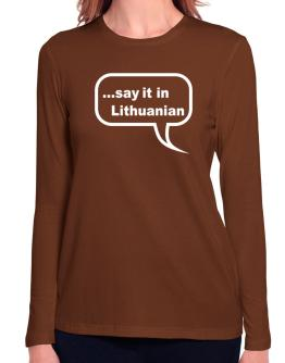 Say It In Lithuanian Long Sleeve T-Shirt-Womens