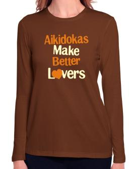 Aikidokas Make Better Lovers Long Sleeve T-Shirt-Womens