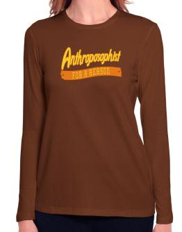 Anthroposophist For A Reason Long Sleeve T-Shirt-Womens