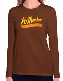 Hy Member For A Reason Long Sleeve T-Shirt-Womens