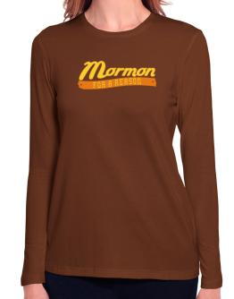 Mormon For A Reason Long Sleeve T-Shirt-Womens