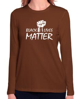 Black lives matter Long Sleeve T-Shirt-Womens
