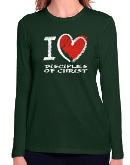 I love Disciples Of Christ chalk style Long Sleeve T-Shirt-Womens