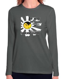 The More People I Meet, The More I Like Andean Condors Long Sleeve T-Shirt-Womens