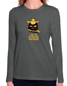 Got Rid Of The Kids, The British Shorthair Was Allergic Long Sleeve T-Shirt-Womens
