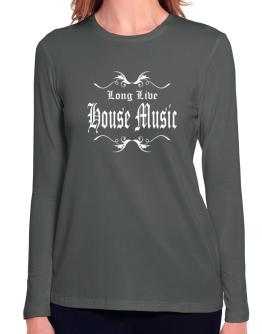 Long Live House Music Long Sleeve T-Shirt-Womens